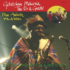 Getatchew Mekuria + The Ex - Moa Anbessa