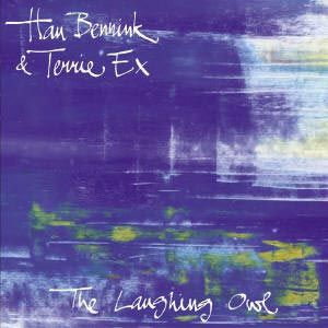 Han Bennink + Terrie Ex - The Laughing Owl